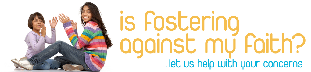 is fostering against my faith? let us help with your concerns